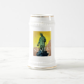 Lady Liberty In Chains -- Never 18 Oz Beer Stein