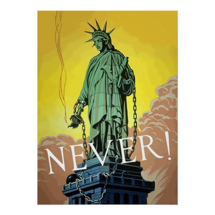Lady Liberty In Chains -- Never Poster | Zazzle.com