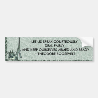 LADY LIBERTY - T ROOSEVLELT - KEEP OURSELVES ARMED CAR BUMPER STICKER