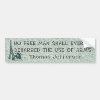 LADY LIBERTY - THOMAS JEFFERSON QUOTE - GUNS CAR BUMPER STICKER