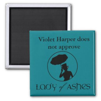 Lady of Ashes Magnet - Violet Does Not Approve