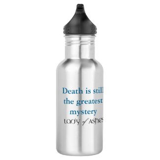 Lady of Ashes Water Bottle, Death Greatest Mystery Water Bottle