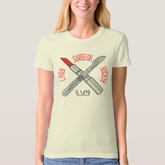 Lady Surgeon Society: ENT T-Shirt