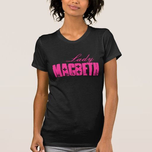 Lady: The Shakespeare Series - Macbeth T-shirts