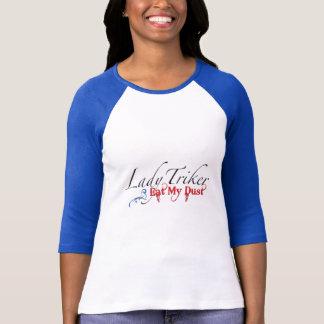 Lady Triker, Eat My Dust Script T-Shirt