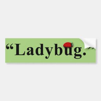 """""""Ladybug."""" Car Bumper Sticker"""