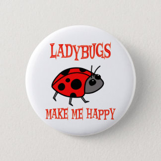 Ladybugs Make Me Happy Button