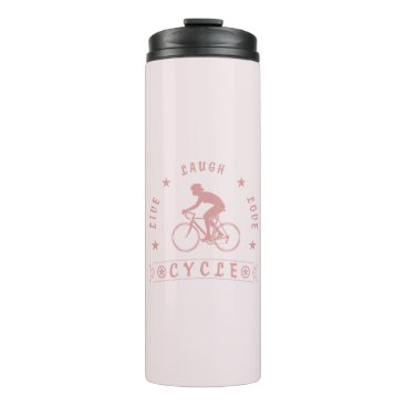Beach Themed Lady's Live Laugh Love Cycle text (pink) Thermal Tumbler