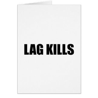 Lag Kills Card