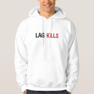Lag Kills Gamers Hooded Pullover