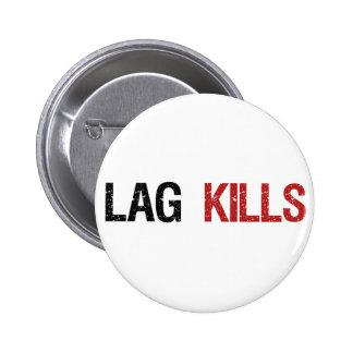 Lag Kills Gamers Pinback Button