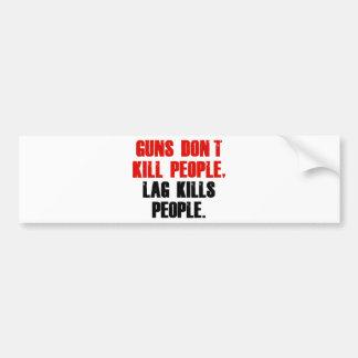 Lag Kills People Bumper Sticker