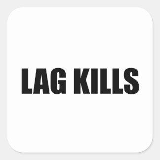 Lag Kills Square Sticker