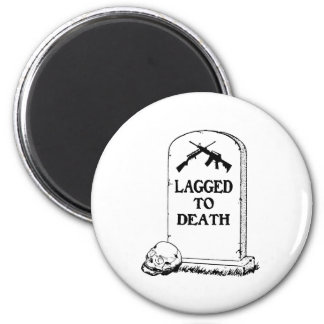 Lagged to Death Magnet
