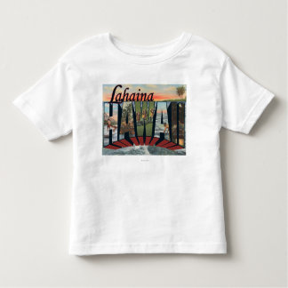 Lahaina, Hawaii - Large Letter Scenes Toddler T-shirt