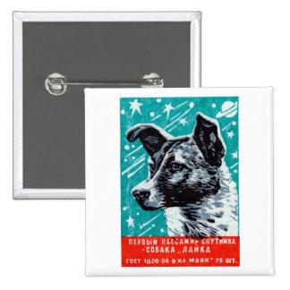 Laika 1957 el perro del espacio pin cuadrada 5 cm