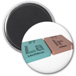 Lair as La Lanthanum and Ir Iridium Fridge Magnets