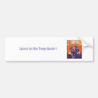 Laissez Les Bon Temps R... Bumper Sticker