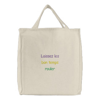 Laissez les bon temps rouler Embroidered Bag