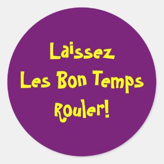 LaissezLes Bon TempsRouler! Round Stickers