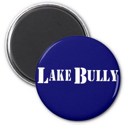 LAKE BULLY FRIDGE MAGNET