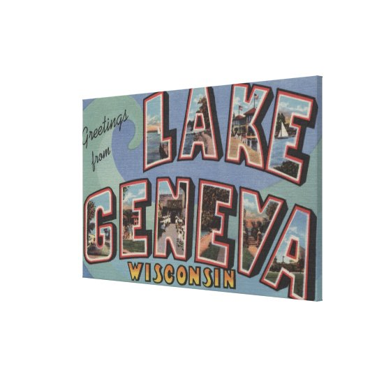 Lake Geneva, Wisconsin - Large Letter Scenes Canvas Print
