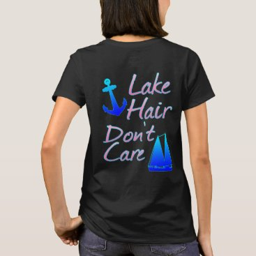 Beach Themed Lake Hair Don't Care T-Shirt