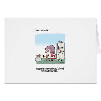 Lake Louise is: meeting the locals Card