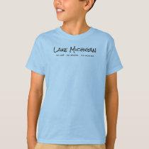 Lake Michigan - humor T-Shirt