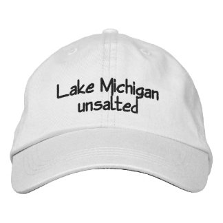 Lake Michigan - unsalted Embroidered Baseball Cap