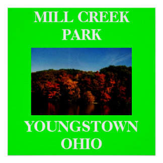 LAKE, MILL CREEK PARK, YOUNGSTOWN OHIO POSTER