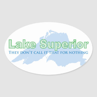 Lake Superior; They don't call it that for nothing Oval Stickers
