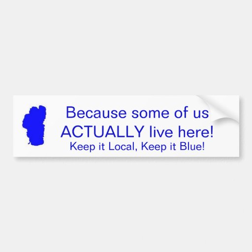 Lake Tahoe - Keep it Local, Keep it Blue Bumper Stickers