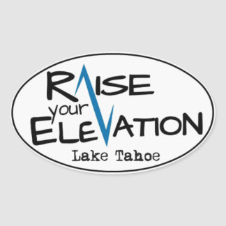 Lake Tahoe - Raise Your Elevation Oval Sticker