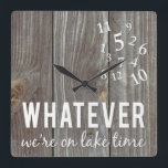 "Lake Time Clock<br><div class=""desc"">Whatever...  We're on Lake Time! 