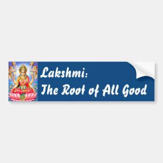 Lakshmi - the root of all good car bumper sticker