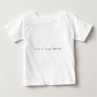 Lalala I Can't Hear You - Obnoxious Print Infant T-shirt