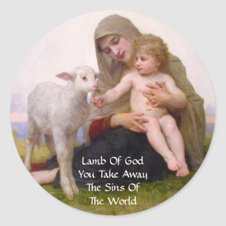 LAMB OF GOD YOU TAKE AWAY THE SINS OF THE WORLD CLASSIC ROUND STICKER