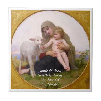 LAMB OF GOD YOU TAKE AWAY THE SINS OF THE WORLD TILE