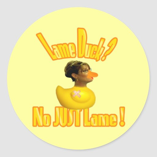 Lame Duck Sarah Palin Resigns Jokes Classic Round Sticker