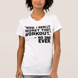 Lamente ese entrenamiento camiseta