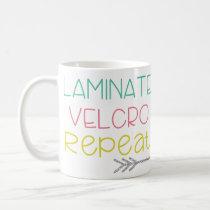 Laminate. Velcro. Repeat. Mug