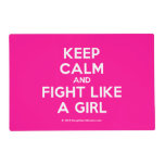 keep calm and fight like a girl  Laminated Placemat