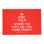 [Crown] keep calm and where the fuck did you come from?!  Laminated Placemat