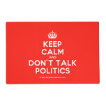 [Crown] keep calm and don't talk politics  Laminated Placemat