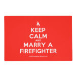 [Campfire] keep calm and marry a firefighter  Laminated Placemat