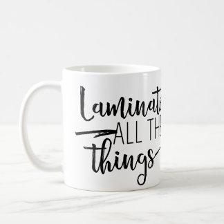 Lamine toda la taza de las cosas