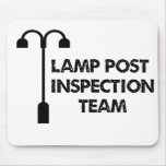 Lamp Post Inspection Team Mouse Pads