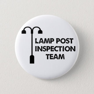 Lamp Post Inspection Team Pinback Button