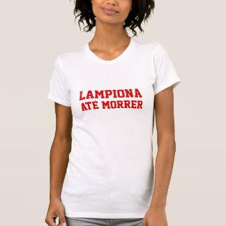 """""""Lampiona Até Morrer """" Playeras"""